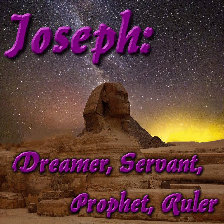 Joseph - Dreamer - Prophet