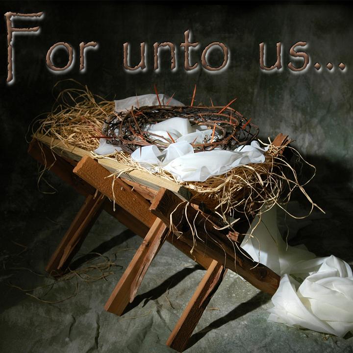 For Unto Us